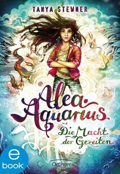 Die Macht der Gezeiten / Alea Aquarius Bd.4 (eBook, ePUB) - Stewner, Tanya