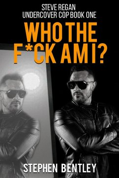Who The F*ck Am I? (Steve Regan Undercover Cop,...