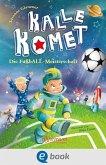 Kalle Komet. Die FußbALL-Meisterschaft (eBook, ePUB)