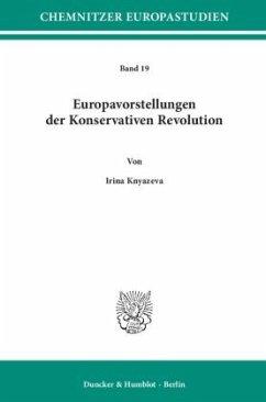 Europavorstellungen der Konservativen Revolution. - Knyazeva, Irina