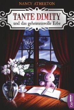 Tante Dimity und das geheimnisvolle Erbe / Tante Dimity Bd.1 - Atherton, Nancy