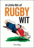 A Little Bit of Rugby Wit: Quips and Quotes for the Rugby Obsessed