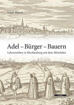 Adel - Bürger - Bauern - Münch, Ernst