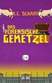 Das forensische Gemetzel