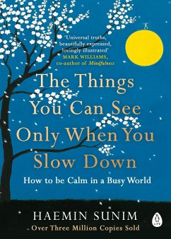 The Things You Can See Only When You Slow Down - Sunim, Haemin