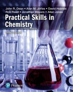 Practical Skills in Chemistry - Dean, John; Holmes, David A; Jones, Alan M