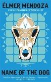 Name of the Dog: A Lefty Mendieta Investigation (Book 3)