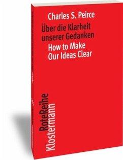 Über die Klarheit unserer Gedanken / How to Make Our Ideas Clear - Peirce, Charles S.