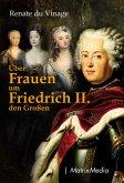 """Über Frauen um Friedrich II. """"der Große"""""""