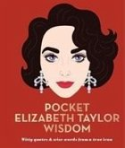 Pocket Elizabeth Taylor Wisdom: Witty and Wise Words from a True Icon