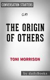 The Origin of Others: by Toni Morrison   Conversation Starters (eBook, ePUB)