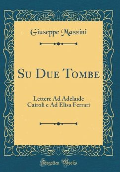 Su Due Tombe - Mazzini, Giuseppe