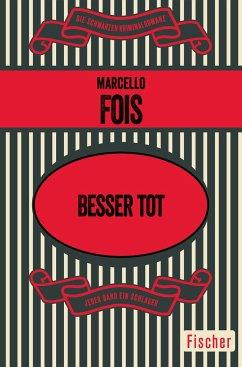 Besser tot - Fois, Marcello