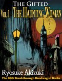 The Gifted Vol.1 - The Haunting Woman (eBook, ePUB)