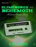 Slimeborgs of the Behemoth: A Scout Brooks Story (eBook, ePUB)