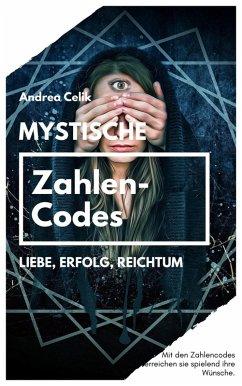 Mystische Zahlencodes (eBook, ePUB) - Celik, Andrea