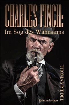 Charles Finch: Im Sog des Wahnsinns (eBook, ePUB) - Riedel, Thomas