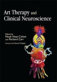 Art Therapy and Clinical Neuroscience (eBook, ePUB)