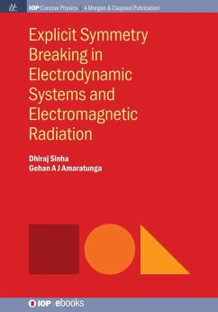 Explicit Symmetry Breaking in Electrodynamic Systems and Electromagnetic Radiation (eBook, ePUB)