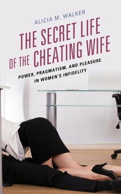 The Secret Life of the Cheating Wife (eBook, ePUB) - Walker, Alicia M.