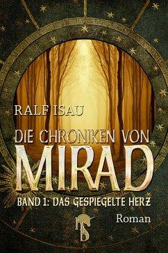 Die Chroniken von Mirad (eBook, ePUB) - Isau, Ralf