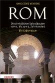Rom - Die christlichen Sakralbauten vom 4. bis zum 9. Jahrhundert