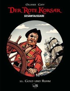 Gold und Ruhm / Der Rote Korsar Gesamtausgabe Bd.11 - Ollivier, Jean; Hubinon, Victor; Gaty, Christian