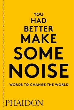 You Had Better Make Some Noise: Words to Change...