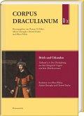 Corpus Draculianum. Dokumente und Chroniken zum walachischen Fürsten Vlad der Pfähler 1448-1650