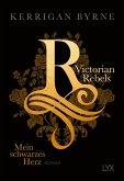 Mein schwarzes Herz / Victorian Rebels Bd.1