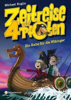 Ein Rabe für die Wikinger / Zeitreise auf 4 Pfo...