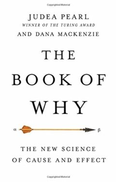 The Book of Why - Pearl, Judea (University of California, Los Angeles)