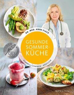 Gesunde Sommerküche - Schnell, einfach, köstlich - Fleck, Anne;Vössing, Su