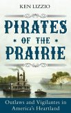 Pirates of the Prairie: Outlaws and Vigilantes in America's Heartland