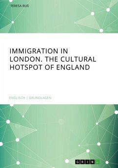 Immigration in London. The cultural Hotspot of England - Ruß, Teresa