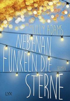 Nebenan funkeln die Sterne - Adams, Lilly