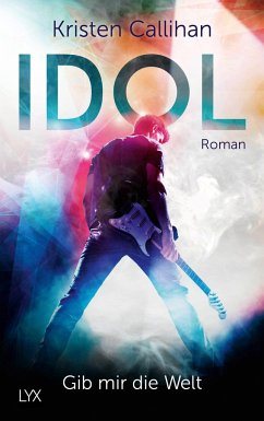 IDOL - Gib mir die Welt / VIP Bd.1 - Callihan, Kristen