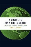 A Good Life on a Finite Earth: The Political Economy of Green Growth