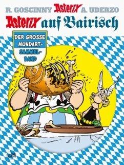 Asterix auf Bairisch - Goscinny, René; Uderzo, Albert