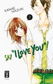 """Say """"I love you""""! Bd.7"""