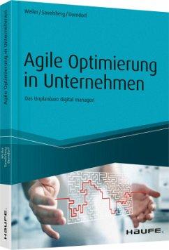 Agile Optimierung in Unternehmen - Weiler, Adrian; Savelsberg, Eva; Dorndorf, Ulrich