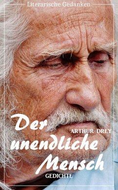Der unendliche Mensch (Arthur Drey) (Literary Thoughts Edition) (eBook, ePUB) - Drey, Arthur