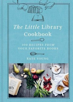 The Little Library Cookbook: 100 Recipes from Y...