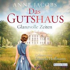 Glanzvolle Zeiten / Das Gutshaus Bd.1 (MP3-Download) - Jacobs , Anne