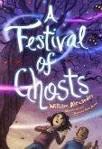 A Festival of Ghosts a Festival of Ghosts