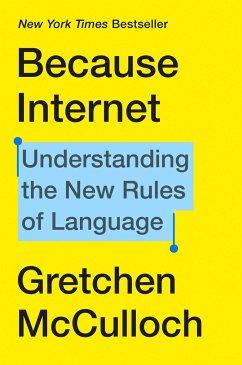 Because Internet - McCulloch, Gretchen