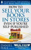 How to Sell Your Books in Stores Even if You're Self-Published (Real Fast Results, #71) (eBook, ePUB)
