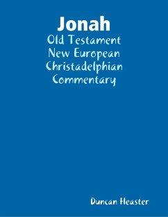 Jonah: Old Testament New European Christadelphian Commentary (eBook, ePUB) - Heaster, Duncan