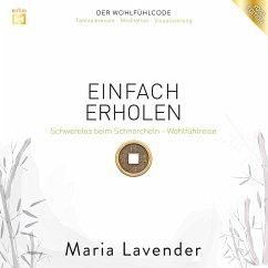 Einfach Erholen: Schwerelos beim Schnorcheln - Wohlfühlreise (MP3-Download) - Lavender, Maria
