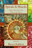 Spirals & Shards: Pagan Poetry from the Back of the Heart (eBook, ePUB)